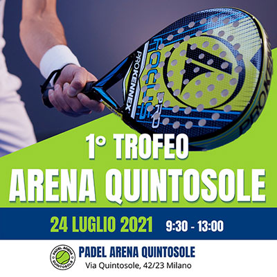 24 Luglio 2021: Evento di Padel all'Arena Quintosole